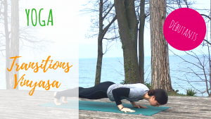 Transitions en yoga vinyasa pour débutants