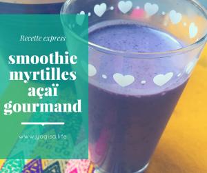 recette smoothie yoga food myrtilles açaï