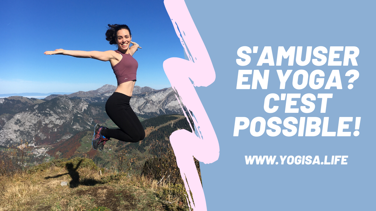 S'amuser en yoga? C'est possible!